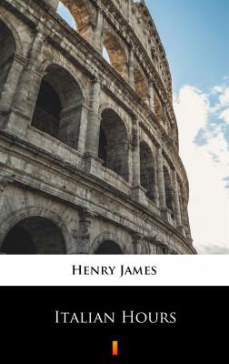 okładka Italian Hours, Ebook | Henry James