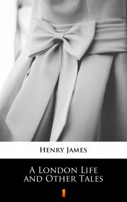 okładka A London Life and Other Tales, Ebook   Henry James