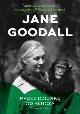 okładka Przez dziurkę od klucza. Najważniejsza książka o naszych najbliższych krewnych, Ebook | Jane Goodall
