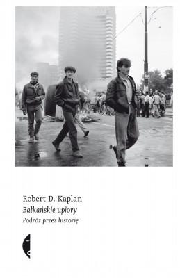 okładka Bałkańskie upiory. Podróż przez historię, Ebook | Robert D. Kaplan