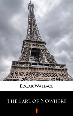 okładka The Earl of Nowhere, Ebook | Edgar Wallace