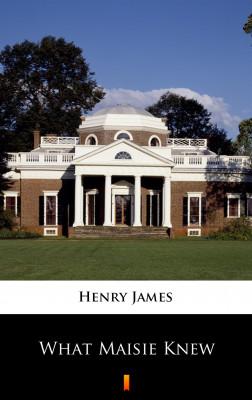 okładka What Maisie Knew, Ebook | Henry James
