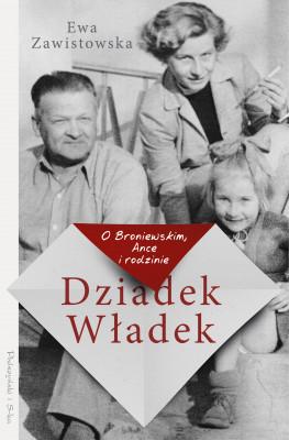 okładka Dziadek Władek. O Broniewskim, Ance i rodzinie, Ebook | Ewa Zawistowska