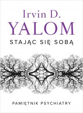 okładka Stając się sobą. Pamiętnik psychiatry, Ebook | Irvin D. Yalom