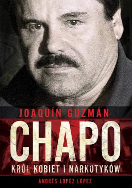 """okładka Joaquín """"Chapo"""" Guzmán. Król kobiet i narkotyków, Ebook   Andrés López López"""
