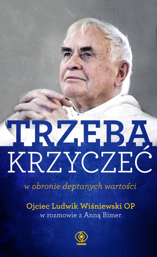 okładka TRZEBA KRZYCZEĆ w obronie deptanych wartościebook | EPUB, MOBI | Ludwik Wiśniewski, Anna Bimer