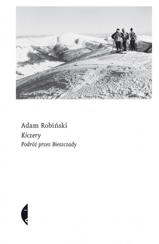 okładka Kiczery. Podróż przez Bieszczadyebook | EPUB, MOBI | Adam Robiński