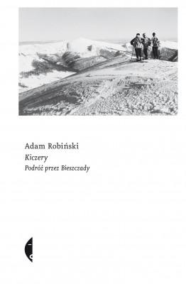 okładka Kiczery. Podróż przez Bieszczady, Ebook | Adam Robiński