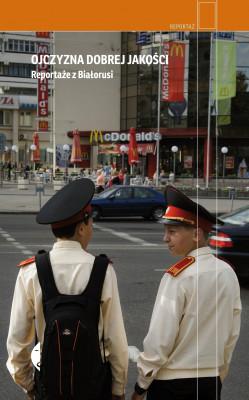 okładka Ojczyzna dobrej jakości. Reportaże z Białorusi, Ebook |