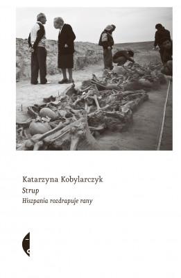 okładka Strup. Hiszpania rozdrapuje rany, Ebook | Katarzyna Kobylarczyk