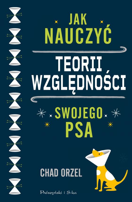 okładka Jak nauczyć teorii względności swojego psaebook | EPUB, MOBI | Chad Orzel, Bogumił Bieniok, Ewa Łokas