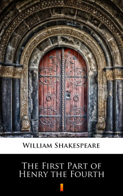 okładka The First Part of Henry the Fourth, Ebook   William Shakespeare