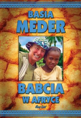 okładka Babcia w pustyni i w puszczy, Ebook | Basia Meder