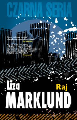 okładka Annika Bengtzon (#3). Raj, Ebook | Liza Marklund