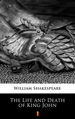 okładka The Life and Death of King John, Ebook   William Shakespeare