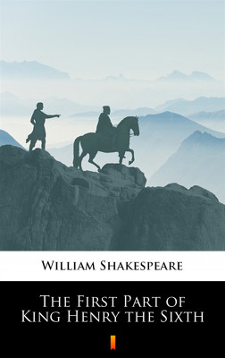 okładka The First Part of King Henry the Sixth, Ebook   William Shakespeare