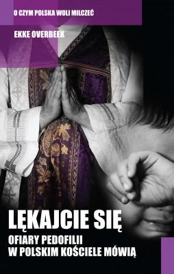 okładka Lękajcie się. Ofiary pedofilii w polskim Kościele mówią, Ebook | Ekke Overbeek