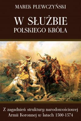 okładka W służbie polskiego króla., Ebook | Plewczyński Marek