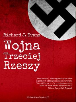 okładka Wojna Trzeciej Rzeszy, Ebook | Richard J. Evans