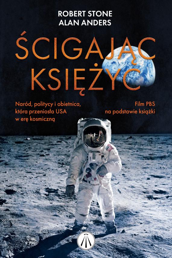 okładka Ścigając księżyc.ebook | EPUB, MOBI | Robert Stone,  Alan Anders