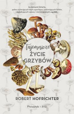 okładka Tajemnicze życie grzybów, Ebook | Robert Hofrichter