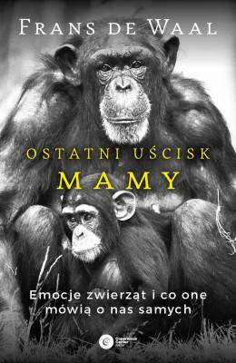okładka Ostatni uścisk Mamy. Emocje zwierząt i co one mówią o nas samych, Ebook | Frans de Waal