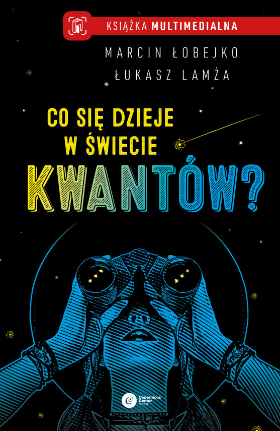okładka Co się dzieje w świecie kwantów?ebook | EPUB, MOBI | Łukasz Lamża, Marcin Łobejko