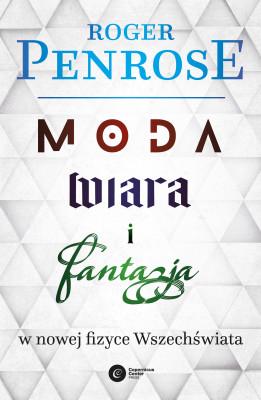 okładka Moda, wiara i fantazja we współczesnej fizyce Wszechświata, Ebook | Roger Penrose