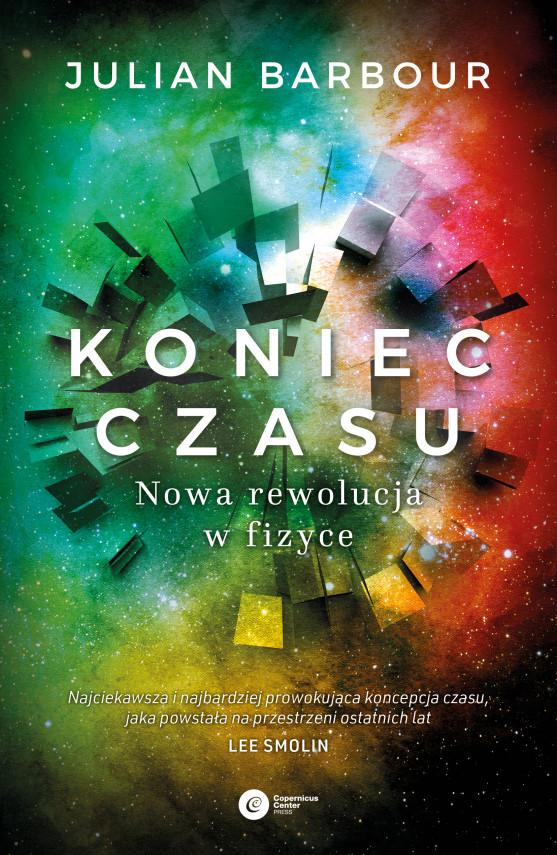 okładka Koniec czasu. Nowa rewolucja w fizyceebook | EPUB, MOBI | Tomasz Lanczewski, Julian Barbour