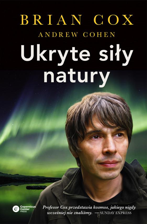 okładka Ukryte siły naturyebook | EPUB, MOBI | Brian Cox, Andrew Cohen, Radosław Kosarzycki