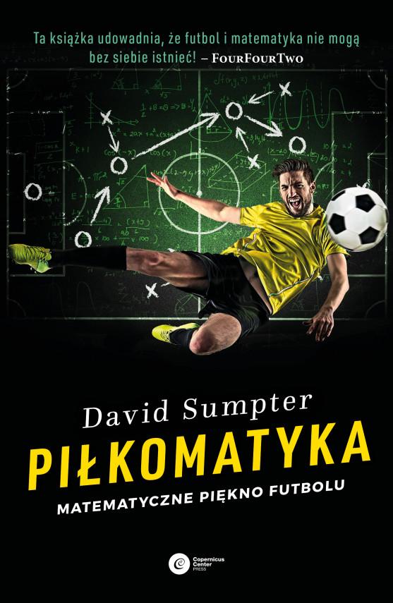 okładka Piłkomatyka. Matematyczne piękno futboluebook | EPUB, MOBI | Łukasz Lamża, Bartłomiej Kucharzyk, David Sumpter