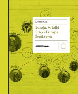 okładka Turcja, Wielki Step i Europa Środkowa, Ebook | Adam Balcer