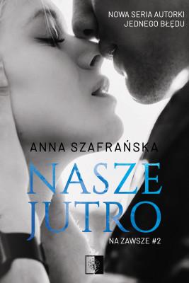 okładka Nasze jutro, Ebook | Anna  Szafrańska