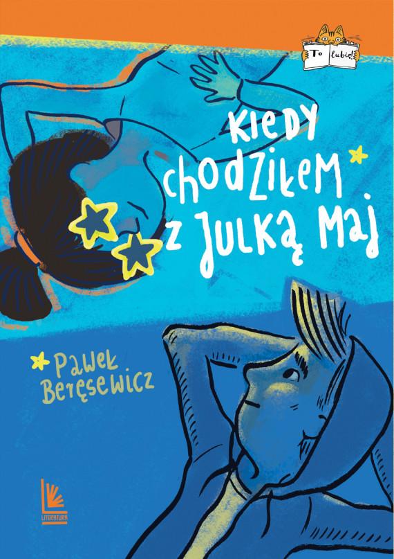 okładka Kiedy chodziłem z Julką Majebook | EPUB, MOBI | Paweł Beręsewicz, Katarzyna Kołodziej