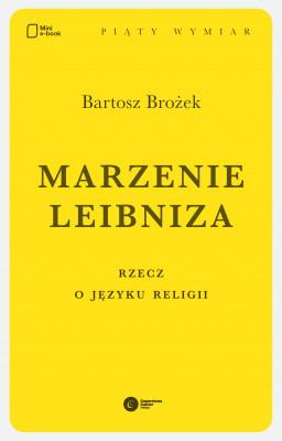 okładka Marzenie Leibniza. Rzecz o języku religii, Ebook   Bartosz Brożek