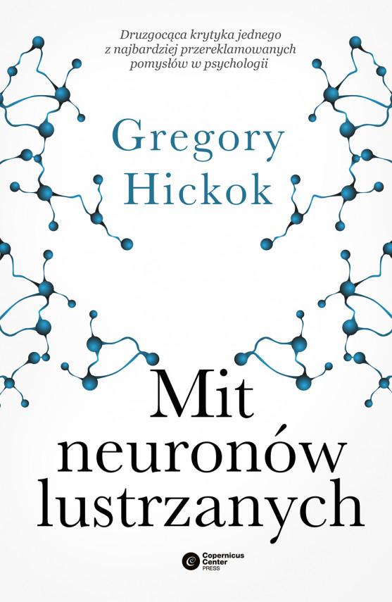 okładka Mit neuronów lustrzanychebook   EPUB, MOBI   Gregory Hickok, Aleksandra Machniak, Krzysztof Cipora