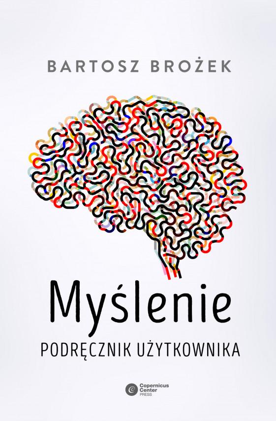 okładka Myślenie. Podręcznik użytkownikaebook | EPUB, MOBI | Bartosz Brożek