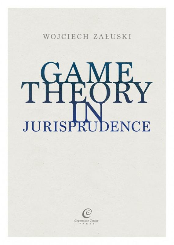okładka Game Theory in Jurisprudenceebook | EPUB, MOBI | Wojciech Załuski