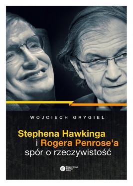 okładka Stephena Hawkinga i Rogera Penrose'a spór o rzeczywistość, Ebook   Wojciech Grygiel