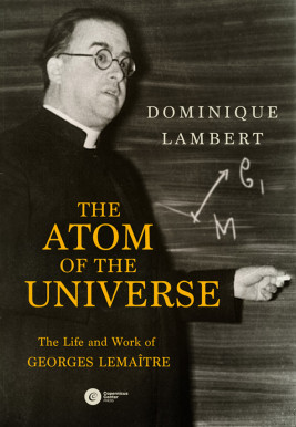 okładka The Atom of the Universe. The Life and Work of Georges Lemaître, Ebook | Dominique Lambert