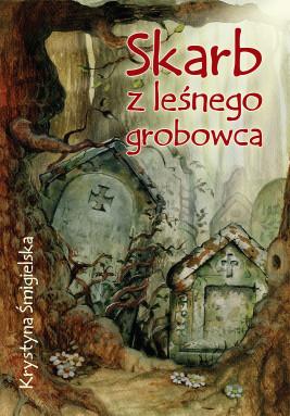 okładka Skarb z leśnego grobowca, Ebook | Krystyna Śmigielska