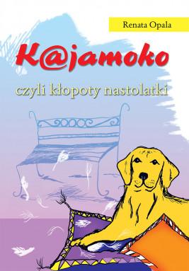okładka Kajamoko, czyli kłopoty nastolatki, Ebook | Renata Opala