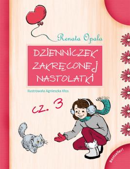 okładka Dzienniczek zakręconej nastolatki cz.3, Ebook | Renata Opala