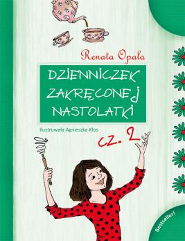 okładka Dzienniczek Zakręconej Nastolatki cz.2, Ebook | Renata Opala