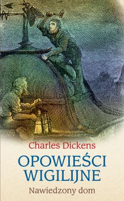 okładka Opowieści wigilijne: Nawiedzony dom, Ebook   Charles Dickens