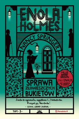 okładka Enola Holmes. Sprawa złowieszczych bukietów, Ebook | Nancy Springer
