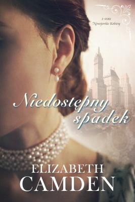 okładka Niedostępny spadek, Ebook | Elizabeth Camden