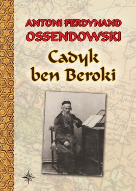 okładka Cadyk ben Beroki, Ebook | Antoni Ferdynand Ossendowski
