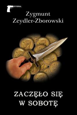 okładka Zaczęło się w sobotę, Ebook | Zygmunt Zeydler-Zborowski