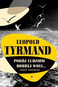 okładka Pokój ludziom dobrej woli. Ebook | EPUB,MOBI | Leopold Tyrmand